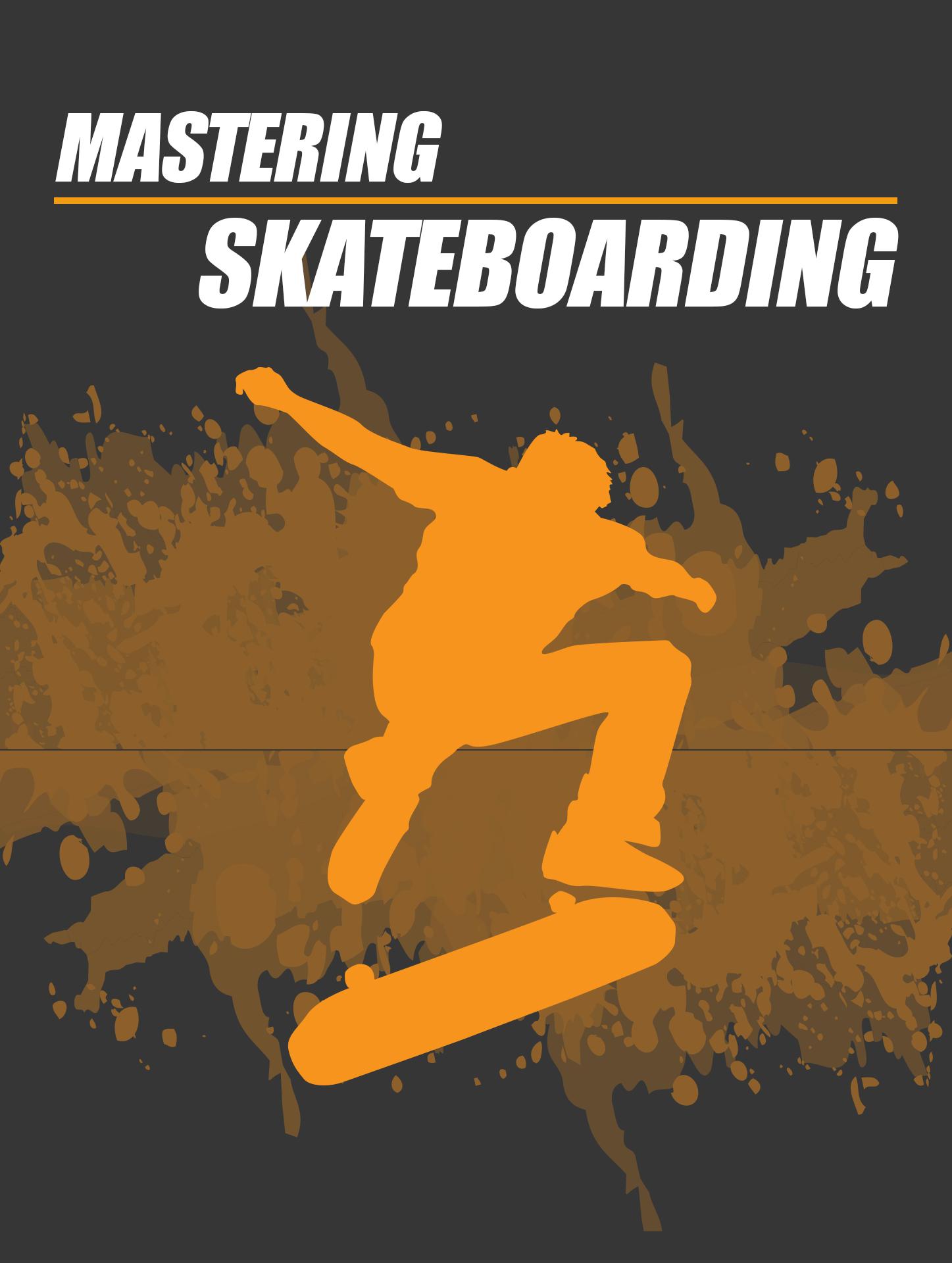 Mastering-Skateboarding